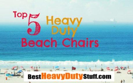 [2017] Top 5 Best Heavy Duty Beach Chairs -Best Heavy Duty Stuff