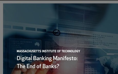 2016-03 MIT Paper: Digital Banking Manifesto: The End of Banks?