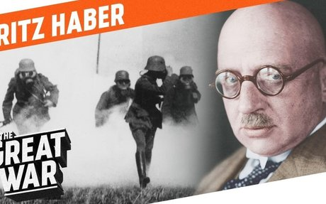 The Father Of Poison Gas - Fritz Haber I WHO DID WHAT IN WW1?