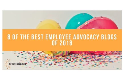 8 Of The Best Employee Advocacy Blogs Of 2018 #EmployeeAdvocacy
