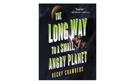 The Long Way to a Small, Angry Planet / Becky Chambers