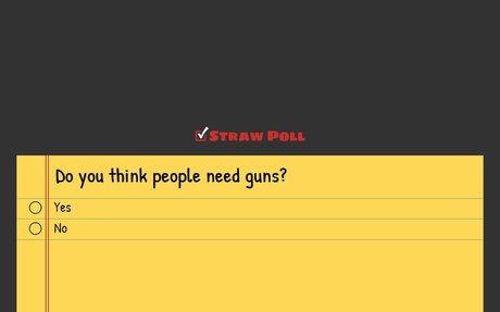 Do you think people need guns?