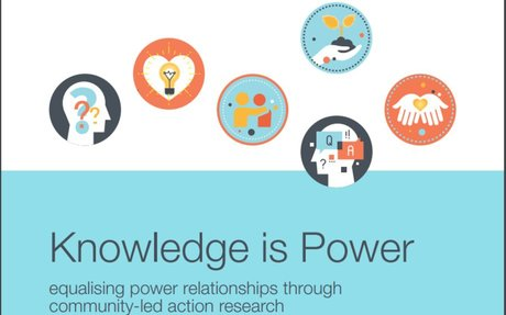Report: Knowledge is Power -Equalising power r'ships through community-led action research