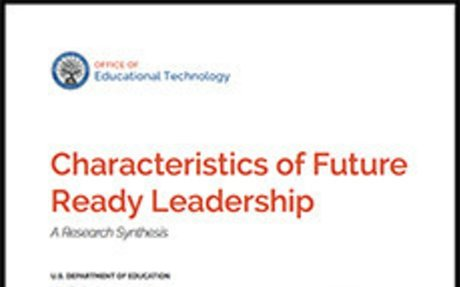 Characteristics of Future Ready Leadership: A Research Synthesis - Office of Educational T