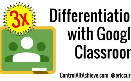 Triple Differentiation in Google Classroom - Beginning, Middle, and End