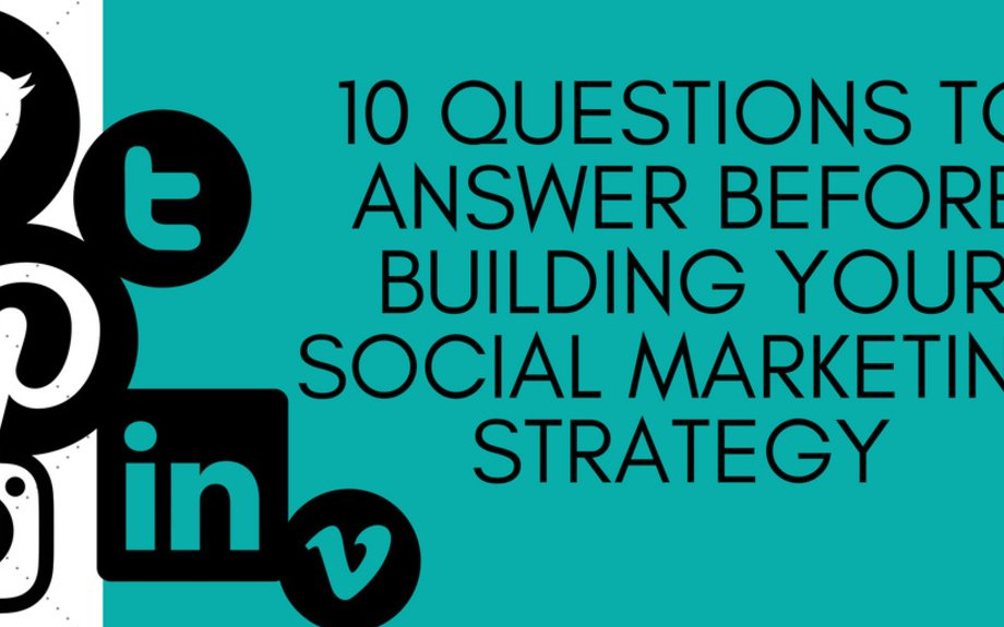 10 Questions to Answer Before Building Your Social Marketing Strategy | Simply Measured
