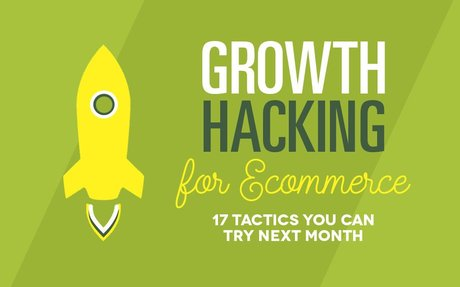 Growth Hacking for Ecommerce: 17 Tactics You Can Try Now