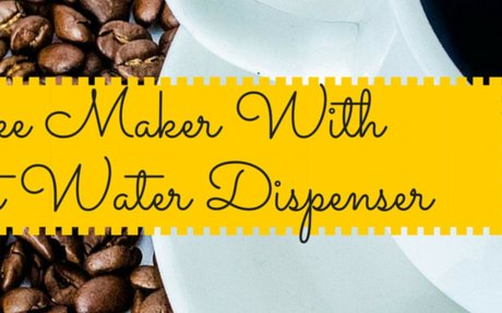 Coffee Maker With Hot Water Dispenser | Listly List