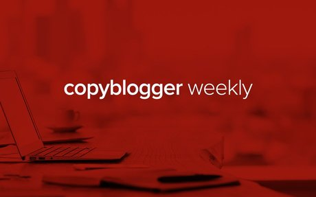 Get More Traffic, More Confidence, and More Work Done - Copyblogger