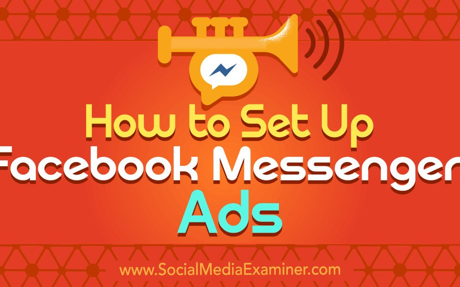 How to Set Up Facebook Messenger Ads