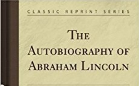 The Autobiography of Abraham Lincoln (Classic Reprint): Abraham Lincoln: Amazon.com: Books