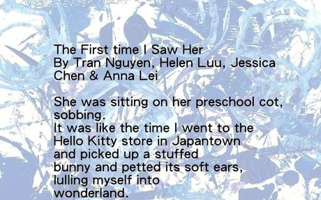 THE FIRST TIME I SAW HER By Tran, JC & Anna, age 10 and Helen, age 9