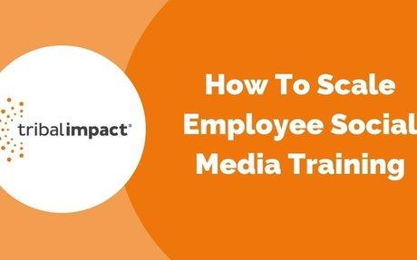How To Scale Employee Social Media Training #SocialMedia