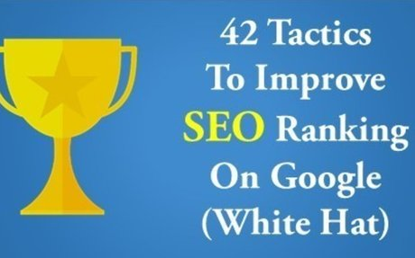 42 Tactics To Improve SEO Ranking On Google (White Hat) 2017 Guide