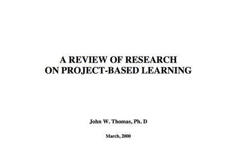 A Review of Research on Project-Based Learning - John W. Thomas