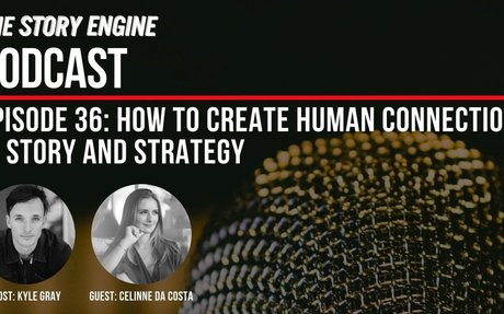 SEP Episode 36: How To Create Human Connection In Story And Strategy - The Story Engine