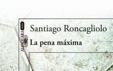 La pena máxima, de Santiago Roncagliolo