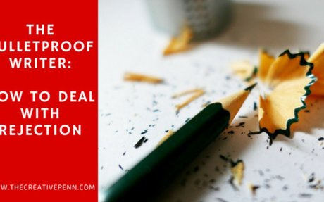 The Bulletproof Writer: How To Deal With Rejection