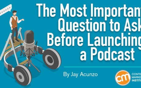 The Most Important Question to Ask Before Launching a Podcast