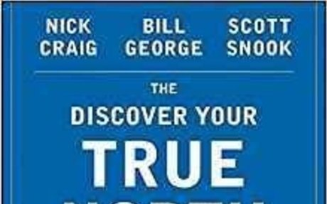 The Discover Your True North Fieldbook: A Personal Guide to Finding Your Authentic Leaders