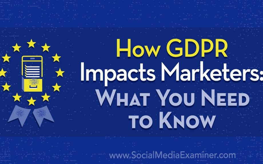 How GDPR Impacts Marketers: What You Need to Know
