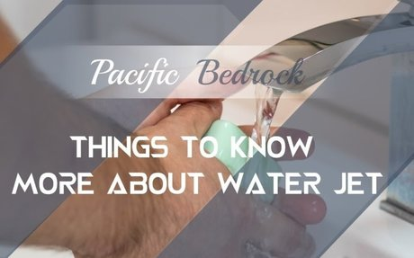 Things to know more about Water Jet