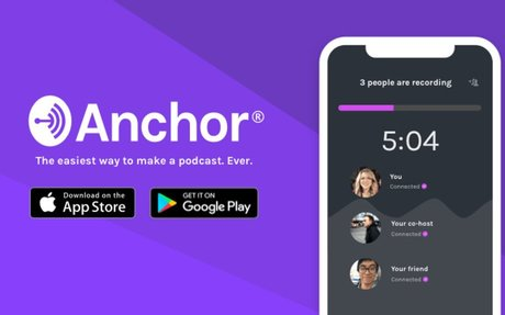 Anchor - The easiest way to make a podcast