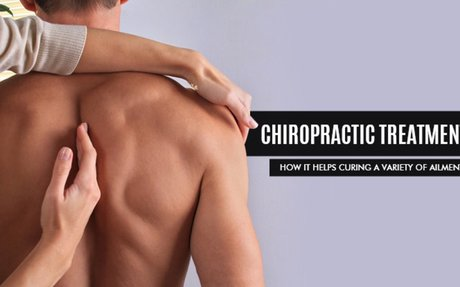 Chiropractic Treatment- How It Helps Curing a Variety of Ailments?