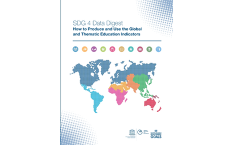 How to produce and use the global and thematic education indicators: SDG 4 data digest