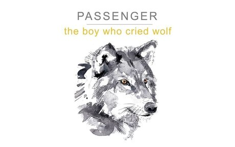 Passenger   The Boy Who Cried Wolf