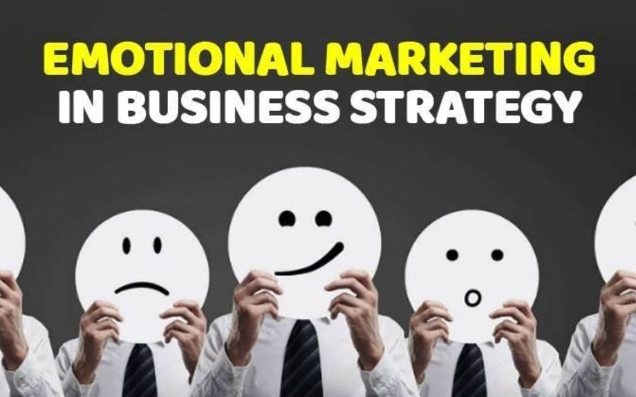 How To Use Emotional Marketing In Your Business Strategy