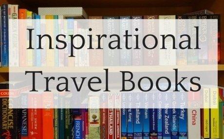 Most Inspiring Travel Books – Gavin Manerowski Tour and Travel – Medium