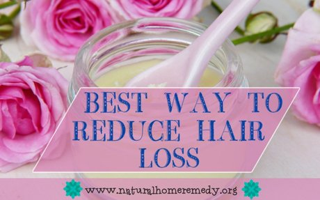 Best Way To Reduce Hair Loss : Best Natural Treatments