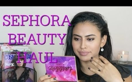 SEPHORA BEAUTY HAUL/REVIEW
