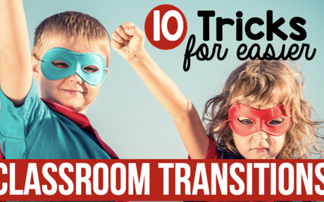 10 Tricks for Easier Classroom Transitions