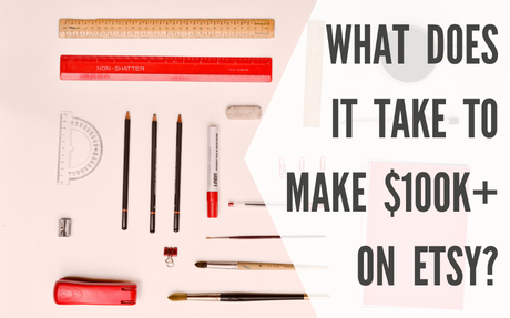 What does it REALLY take to make 6-figure sales on Etsy?