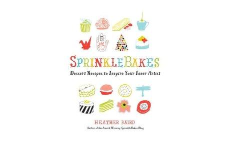 *Sprinklebakes:  dessert recipes to inspire your inner artist