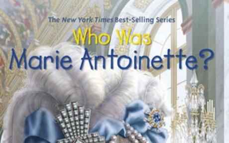 STUDENT Who Was Marie Antoinette? by Dana Meachen Rau