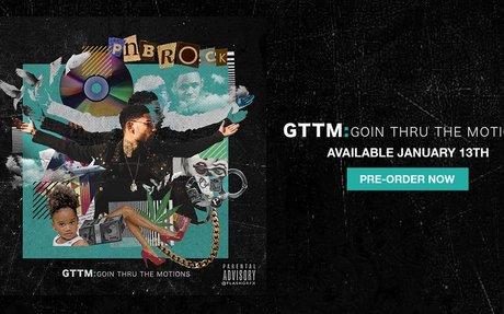 PnB Rock's Debut Album GTTM: Goin Thru The Motions Available Now