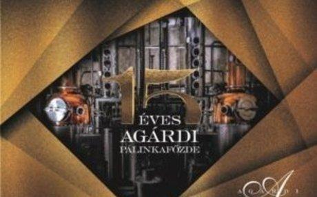 AGÁRDI PÁLINKA - 15 éves az Agárdi Pálinkafőzde, 15/365