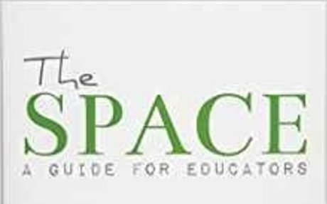 The Space: A Guide For Educators: Rebecca Louise Hare, Dr. Robert Dillon: 9781945167010: A