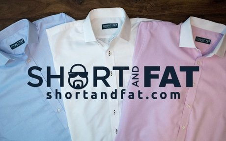 Short and Fat