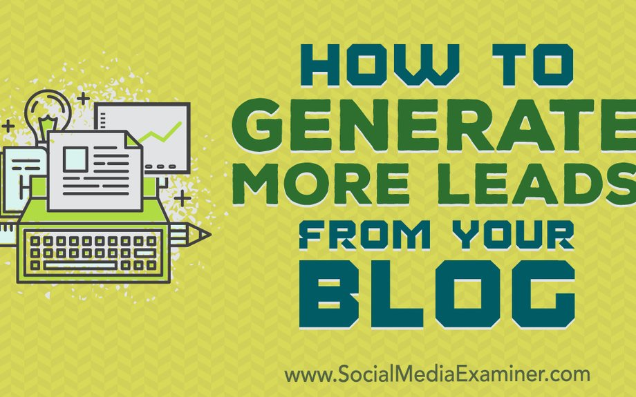 How to Generate More Leads From Your Blog