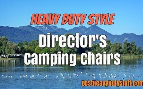Best Heavy Duty Directors Style Camping Chairs for Big People - Best Heavy Duty Stuff