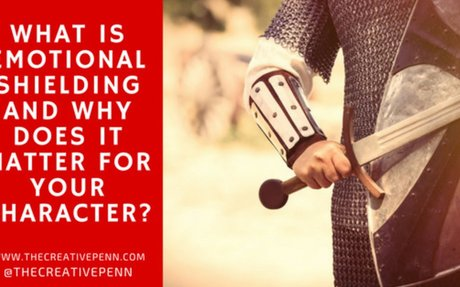Writing Tips: What Is Emotional Shielding and Why Does it Matter For Your Character?