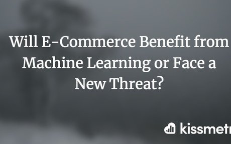 Will E-Commerce Benefit from Machine Learning?