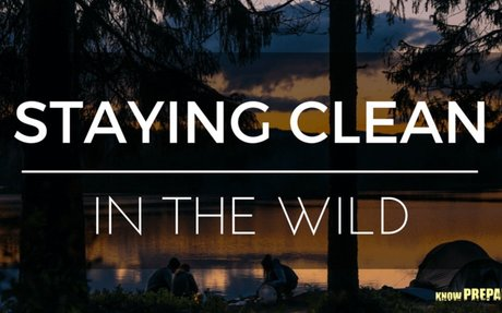 SELF CARE/HYGIENE (staying clean in the wild)