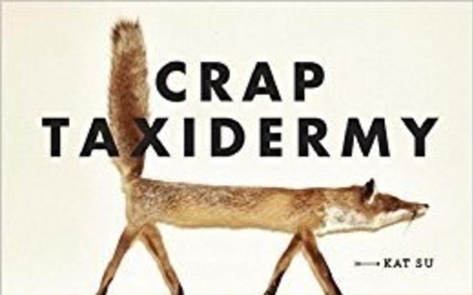 Crap Taxidermy: Kat Su: 8601411331688: Amazon.com: Books