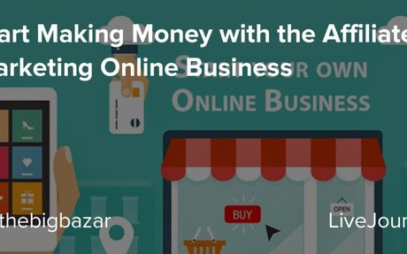 Start Making Money with the Affiliate Marketing Online Business