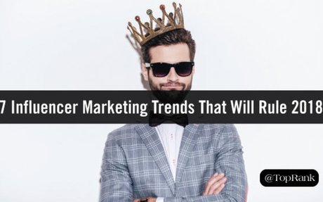 7 Influencer Marketing Trends That Will Rule 2018